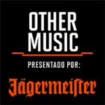 Other Music presentado por J‰germeister