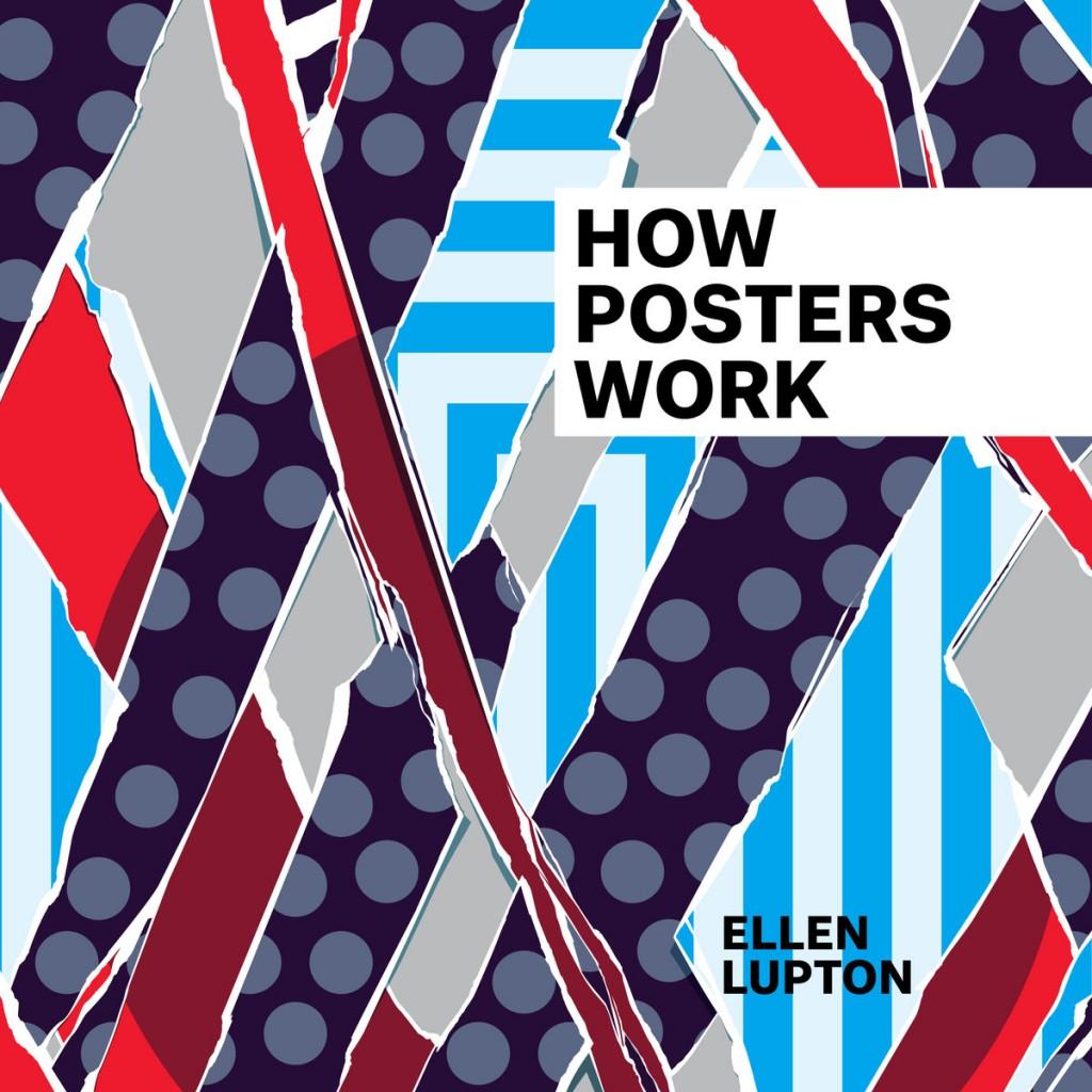 How Posters Work por Ellen Lupton, Caitlin Condell y Gail Davidson