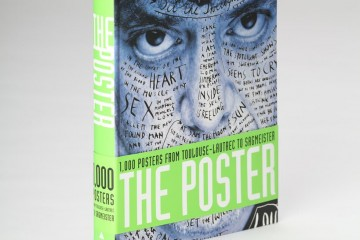 The Posters: 1,000 Posters from Toulouse-Lautrec to Sagmeister por Cees W. de Jong, Alston W. Purvis y Martijn F. LeCoultre